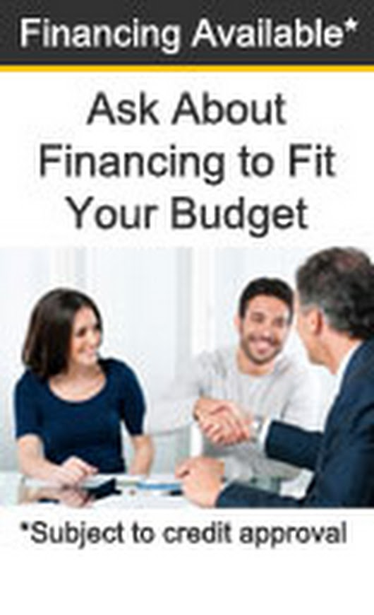 Ask about financing to fit your budget
